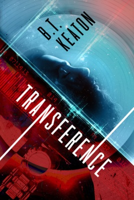 Cover for Transference by B.T. Keaton. Blue and dark red glitch together. In the blue side, we can see a face, eyes closed, face somehow peaceful.