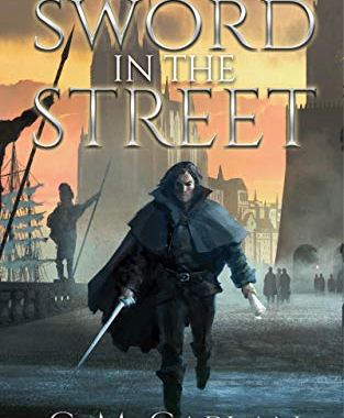 Sword in the Street by C M Caplan cover. A rogue-ish man holding a rapier in one hand and a scroll in another stands out against a both light and dark background. Behind him, the sunset, amidst what appears to be the port of a great city.